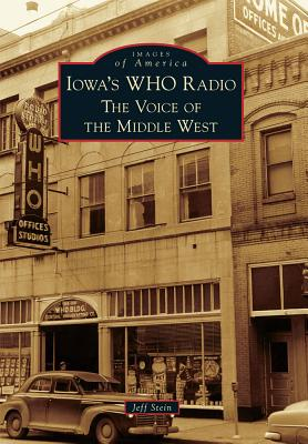 Iowa's WHO Radio By Stein, Jeff