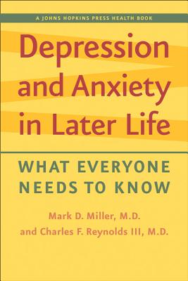 Depression and Anxiety in Later Life By Miller, Mark D./ Reynolds, Charles F., III